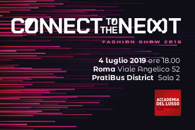 CONNECT TO THE NEXT – FASHION SHOW 2019, ROMA